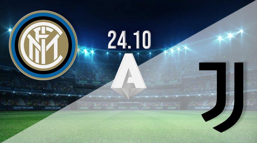 Inter Milan v Juventus Prediction: Serie A Match on 24.10.2021