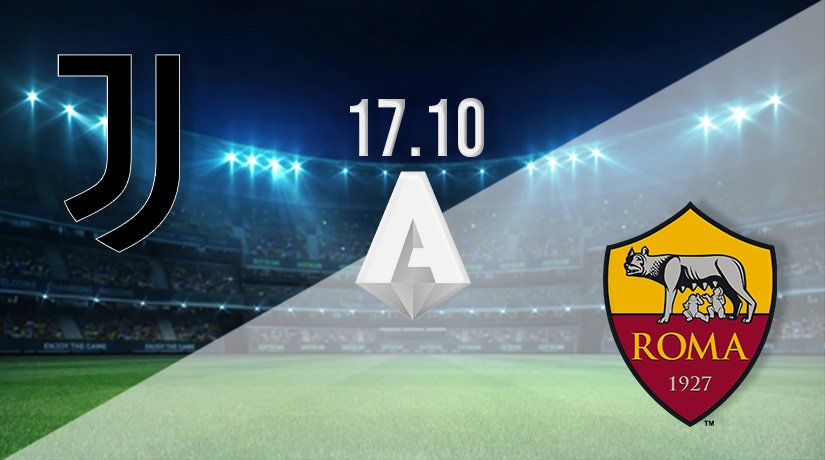 Juventus v Roma Prediction: Serie A Match on 17.10.2021