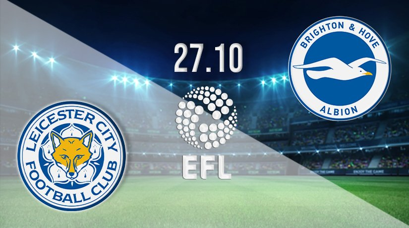 Leicester vs Brighton Prediction: EFL Match on 27.10.2021