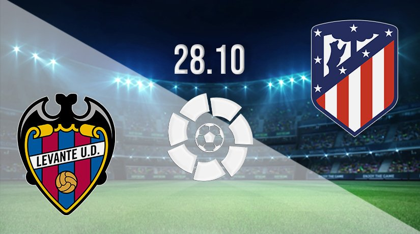 Levante vs Atletico Madrid Prediction: Spanish La Liga Match on 28.10.2021
