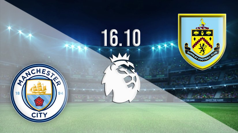 Manchester City vs Burnley Prediction: Premier League Match on 16.10.2021