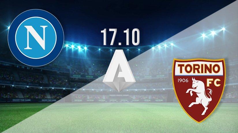 Napoli vs Torino Prediction: Serie A Match on 17.10.2021