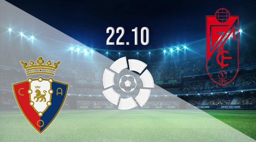 Osasuna vs Granada Prediction: La Liga Match on 22.10.2021