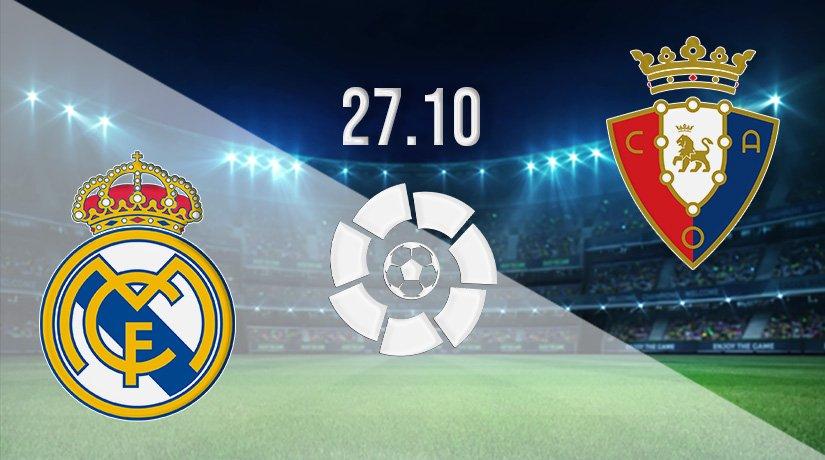 Real Madrid vs Osasuna Prediction: La Liga Match on 27.10.2021