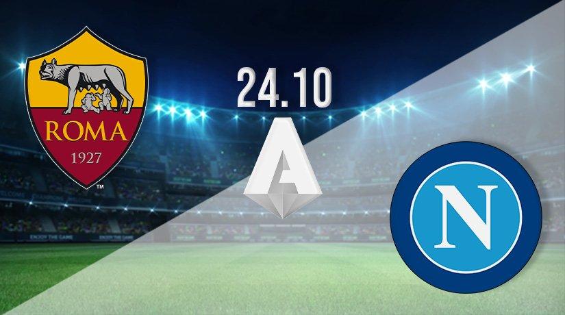 Roma vs Napoli Prediction: Serie A Match on 24.10.2021