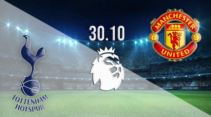 Tottenham v Man Utd Prediction: Premier League Match on 30.10.2021